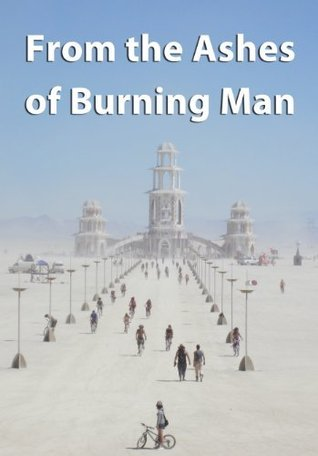 From the Ashes of Burning Man Matrim Poemsower