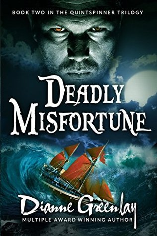 Deadly Misfortune: Book Two in the Quintspinner Series (Quintspinner trilogy 2) Dianne Greenlay