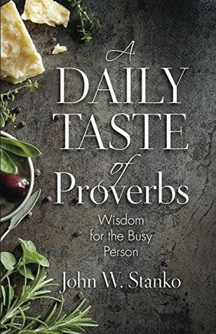 A Daily Taste of Proverbs  by  John Stanko