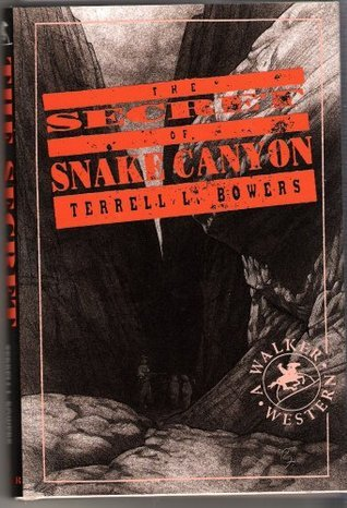 The Secret of Snake Canyon  by  Terrell L. Bowers