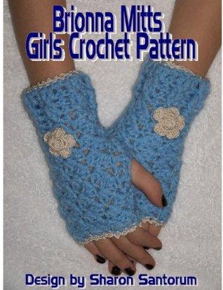 Brionna Mitts Girls Crochet Pattern Sharon Santorum