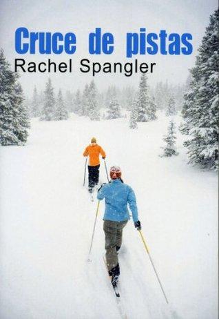Cruce de pistas Rachel Spangler