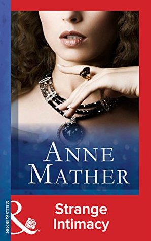 Strange Intimacy (Mills & Boon Vintage Modern)  by  Anne Mather