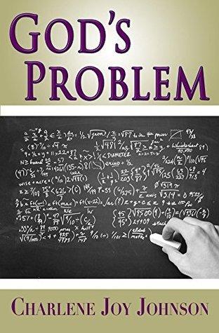 Gods Problem  by  Charlene J Johnson