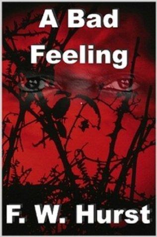 A Bad Feeling F W Hurst