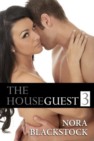 The Houseguest 3  by  Nora Blackstock