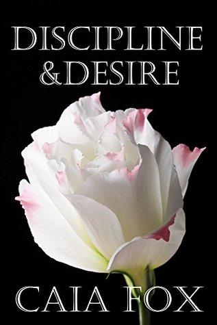 Discipline and Desire Caia Fox
