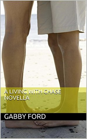 A Living with Chase Novella Gabby Jaz