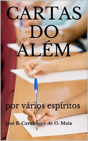 CARTAS DO ALÉM  by  José B. Cavalcante de O. Maia