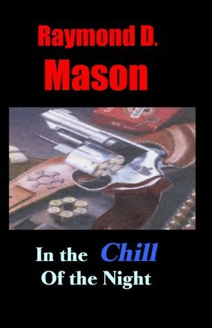 In The Chill Of The Night  by  Raymond Mason