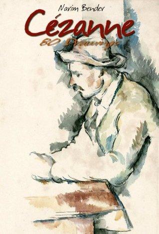 Cézanne (80 Drawings)  by  Narim Bender