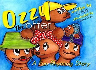 Ozzy The Otter: A Family Story: A Fun Rhyming Story (Illustrated) (Childrens mammal story, picture book, rhyming bedtime story, illustrated story) J.S.  Park