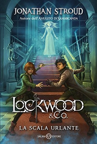 La scala urlante (Lockwood & Co. #1) Jonathan Stroud