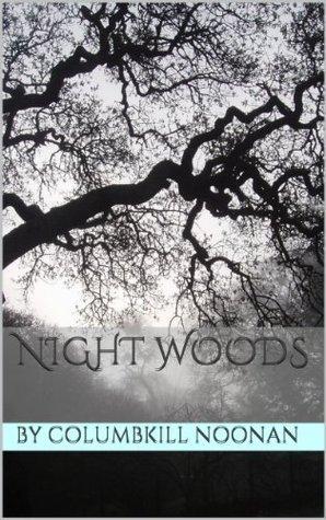 NIGHT WOODS Columbkill Noonan
