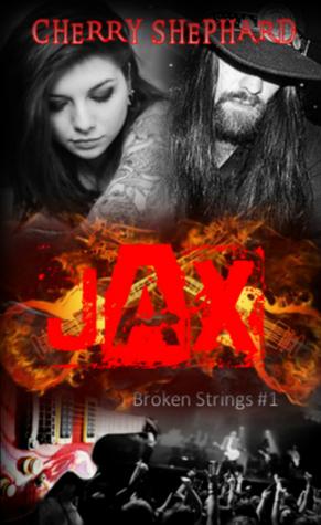 Jax (Broken Strings, #1) Cherry Shephard