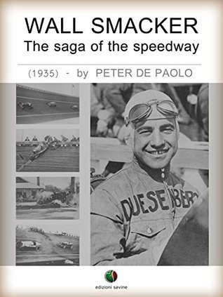 Wall Smacker - The saga of the speedway Peter De Paolo