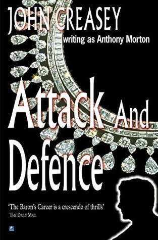 Attack And Defence: Attack The Baron  by  John Creasey (Anthony Morton)