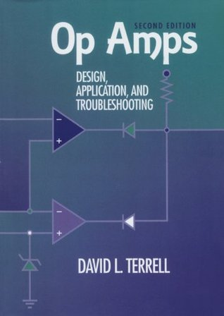 Op Amps: Design, Application, and Troubleshooting: Design, Application, and Troubleshooting  by  David Terrell