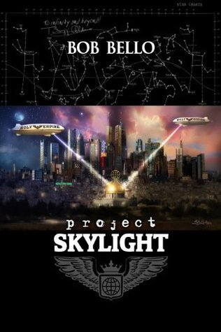 Project Skylight (Starcall Book 2)  by  Bob Bello