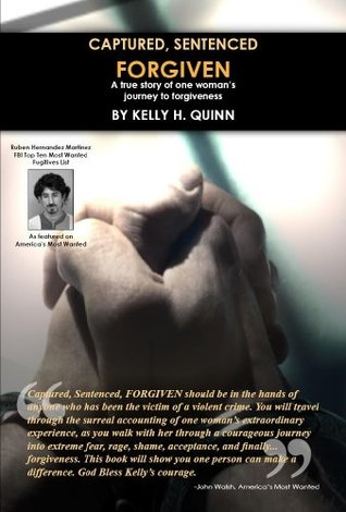 Captured Sentenced FORGIVEN Kelly H. Quinn