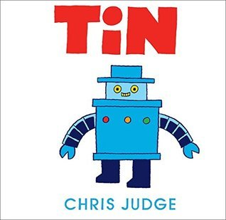 Tin (Andersen Press Picture Books)  by  Chris Judge