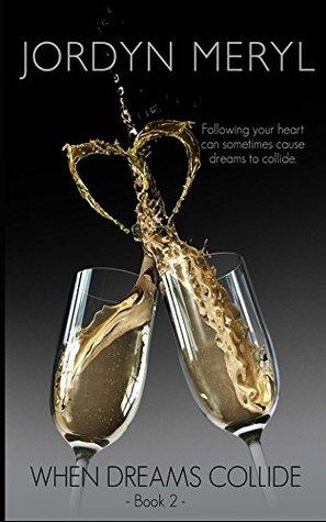 When Dreams Collide (Book Book 2) Jordyn Meryl