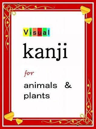 Kanji for animals and plants visual Murakami Publishing