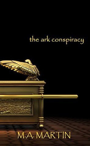 The Ark Conspiracy  by  Mark-Anthony Martinez