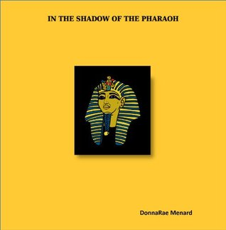 In the Shadow of Pharaoh (Woman Warriors Book 2) DonnaRae Menard