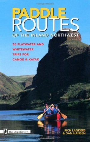 Paddle Routes of the Inland Northwest Rich Landers