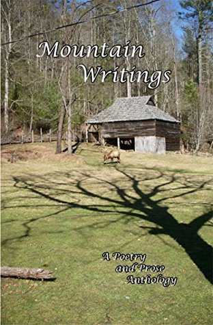 Mountain Writings: A Poetry and Prose Anthology (Old Mountain Press Anthology Series Book 17)  by  Tom Davis