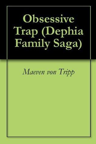 Obsessive Trap (Dephia Family Saga Book 2)  by  Sonya Madden