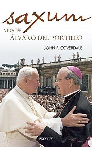 Saxum: vida de Álvaro del Portillo John F. Coverdale