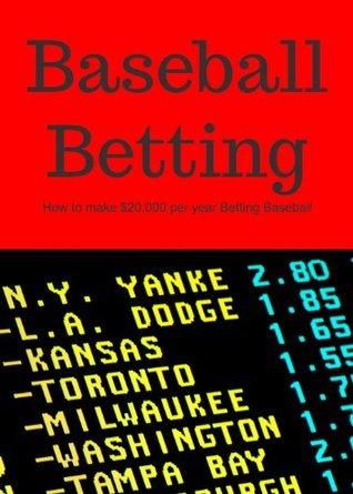 Baseball Betting - How to make $20,000 per year Betting Baseball Johnny Depot