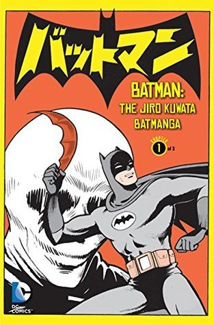 Batman: The Jiro Kuwata Batmanga #1  by  Jiro Kuwata