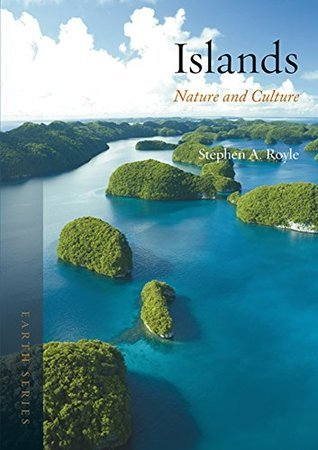 Islands: Nature and Culture Stephen A. Royle