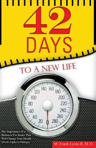 42 DAYS TO A NEW LIFE  by  M. Frank Lyons II