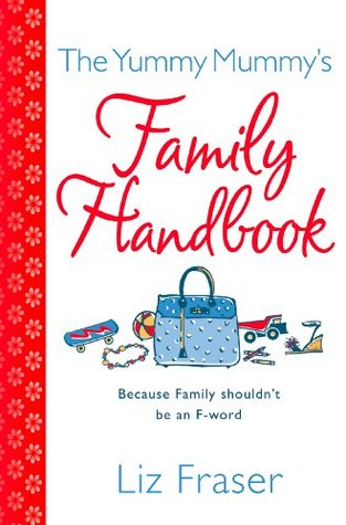 The Yummy Mummys Family Handbook  by  Liz Fraser