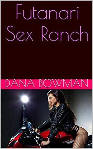 Futanari Sex Ranch Dana Bowman