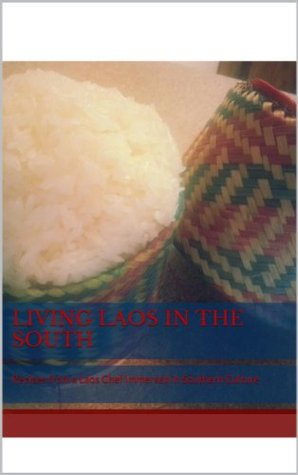 Living Laos in the South: Recipes from a Laos Chef Immersed in Southern Culture Rocky Jokbengboon