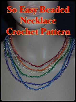 So Easy Beaded Necklace Crochet Pattern  by  Sharon Santorum