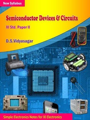 Electronics Devices & Circuits (XI Vocational Electronics Paper I Book 1) D.S. Vidyasagar