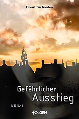 Gefährlicher Ausstieg: Erzählung  by  Eckart Zur Nieden