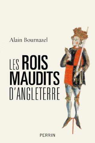 Les rois maudits dAngleterre Alain Bournazel