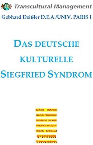 DAS DEUTSCHE KULTURELLE SIEGFRIED SYNDROM Gebhard Deissler