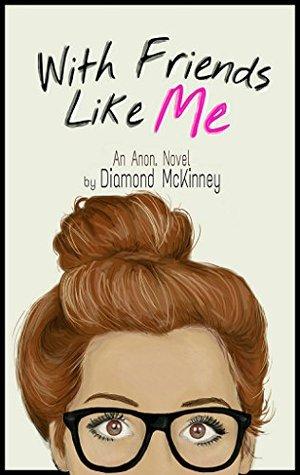 With Friends Like Me Diamond Mckinney