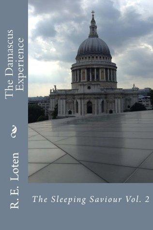 The Damascus Experience (The Sleeping Saviour Book 2) R Loten
