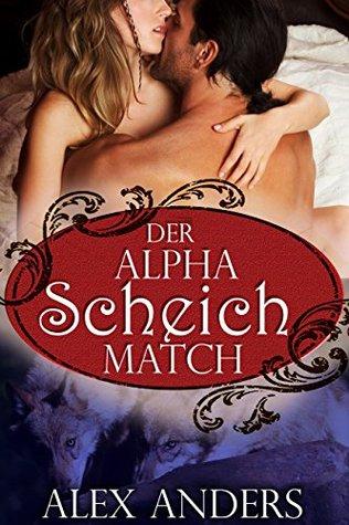 Der Alpha Scheich Match (Paranormale BBW Gestaltswandler Romanze) Alex Anders