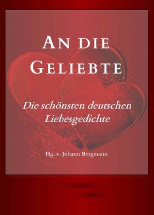 An Die Geliebte Die Schönsten Deutschen Liebesgedichte By