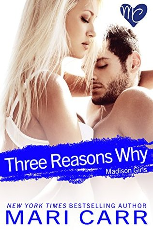 Three Reasons Why (Madison Girls Book 2)  by  Mari Carr